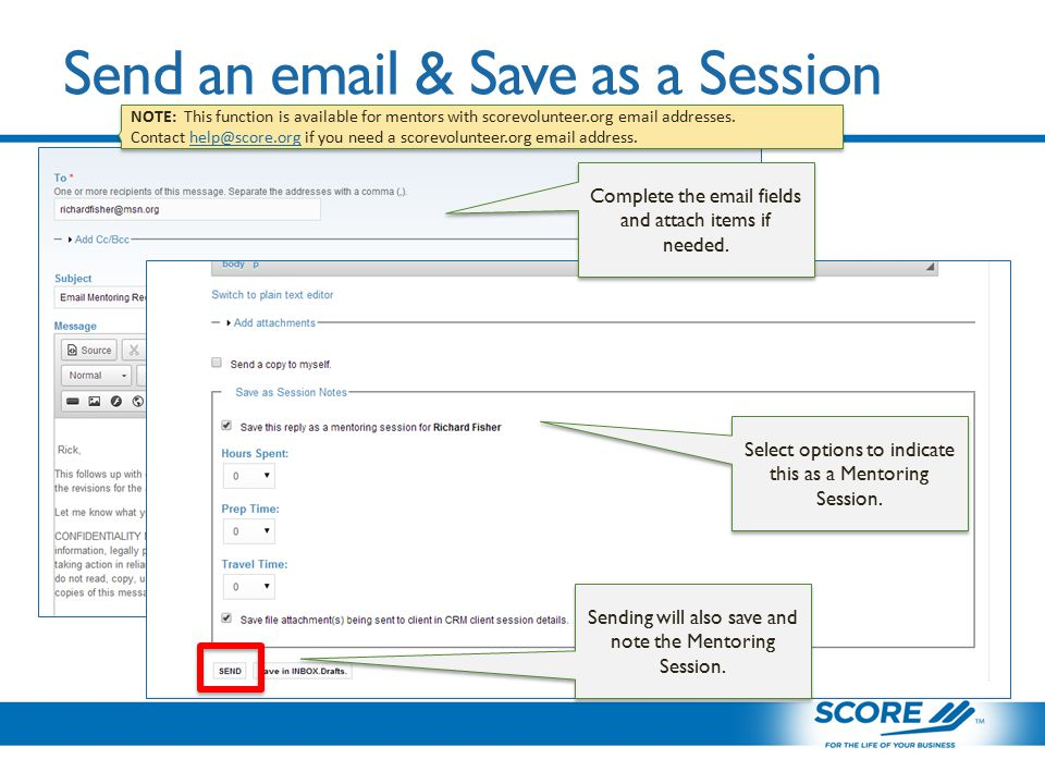 Send an email & Save as a Session Complete the email fields and attach items if needed.