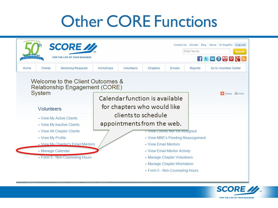Other CORE Functions Calendar function is available for chapters who would like clients to schedule appointments from the web.