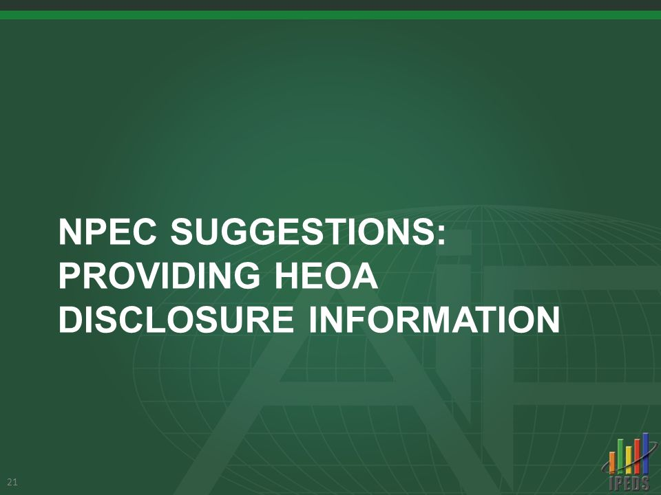 NPEC SUGGESTIONS: PROVIDING HEOA DISCLOSURE INFORMATION 21