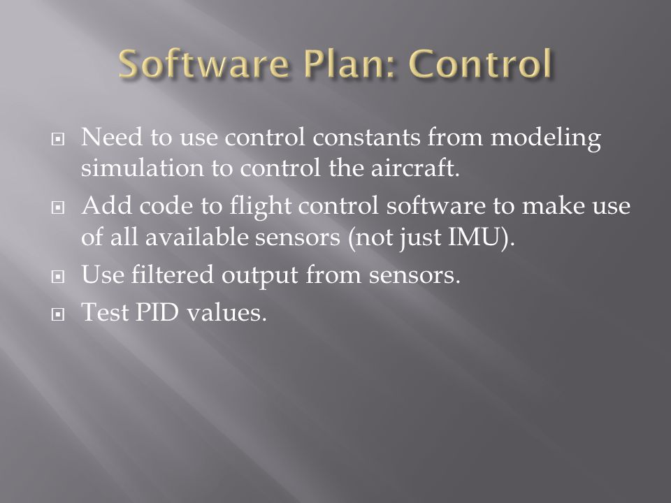  Need to use control constants from modeling simulation to control the aircraft.  Add code to flight control software to make use of all available s
