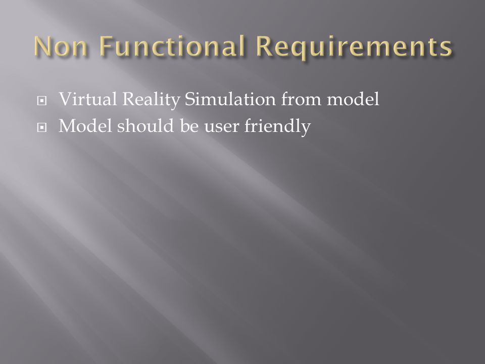  Virtual Reality Simulation from model  Model should be user friendly