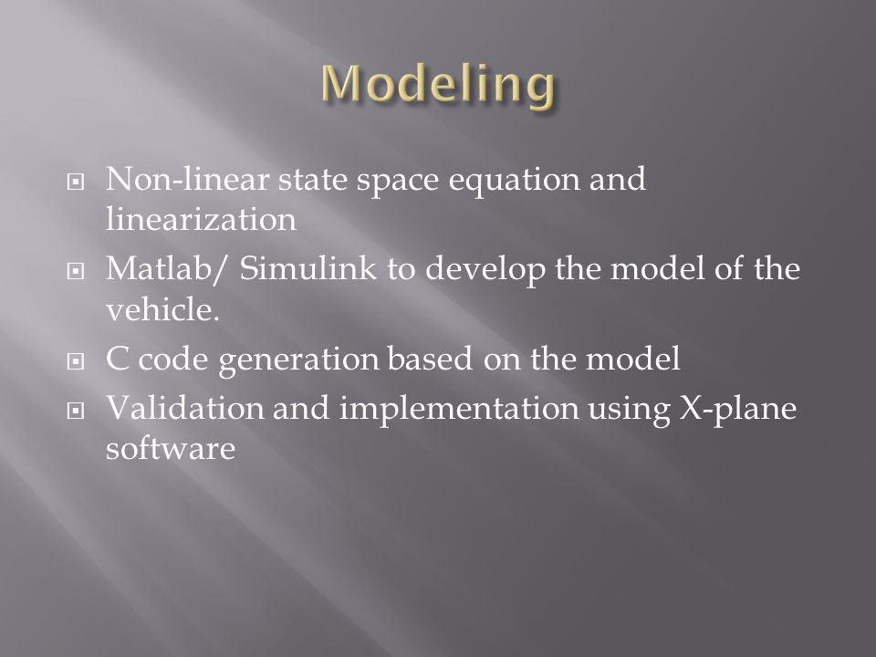  Non-linear state space equation and linearization  Matlab/ Simulink to develop the model of the vehicle.