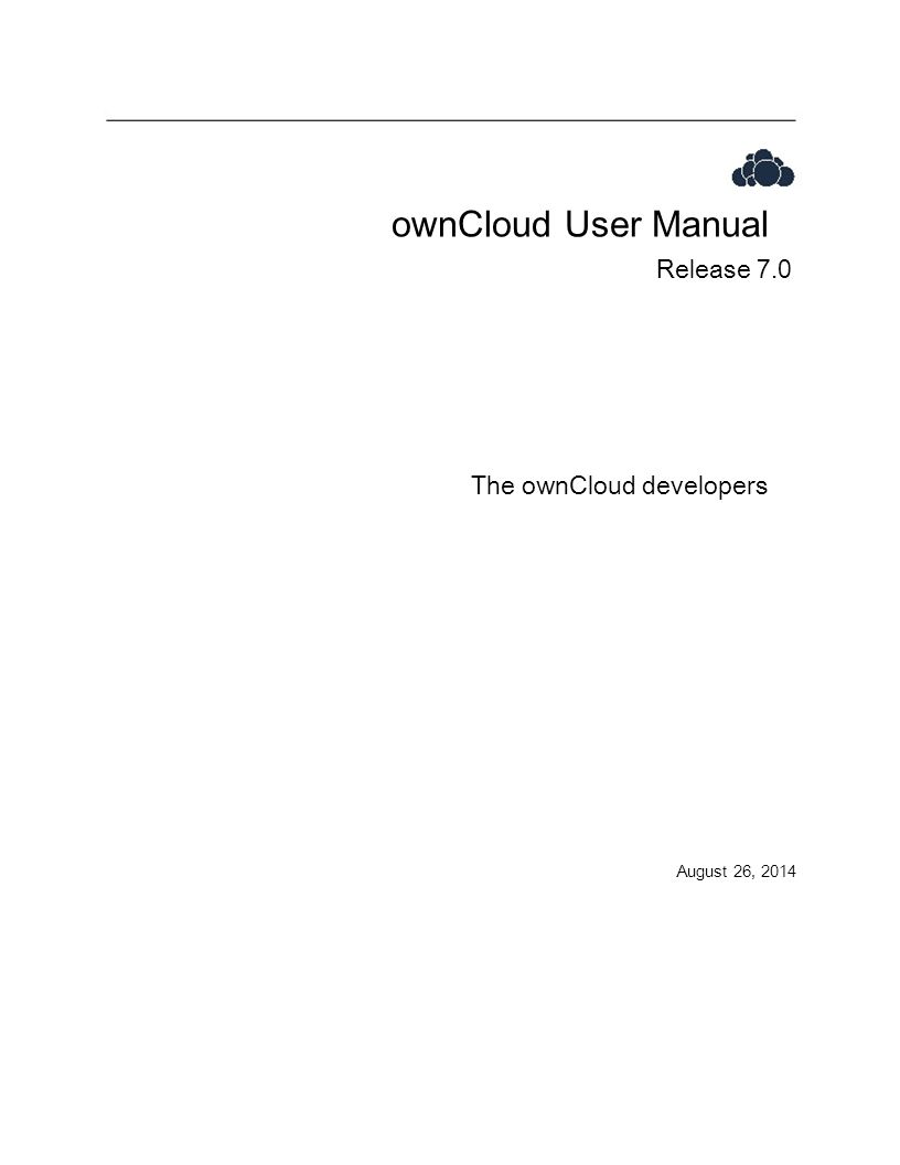 ownCloud User Manual Release 7.0 The ownCloud developers August 26, 2014