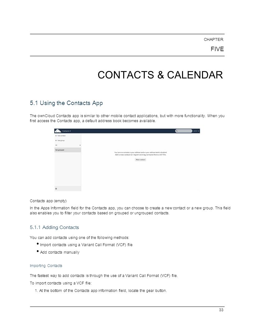 CHAPTER FIVE CONTACTS & CALENDAR 5.1 Using the Contacts App The ownCloud Contacts app is similar to other mobile contact applications, but with more f