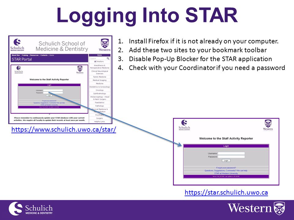 Logging Into STAR https://www.schulich.uwo.ca/star/ https://star.schulich.uwo.ca 1.Install Firefox if it is not already on your computer.