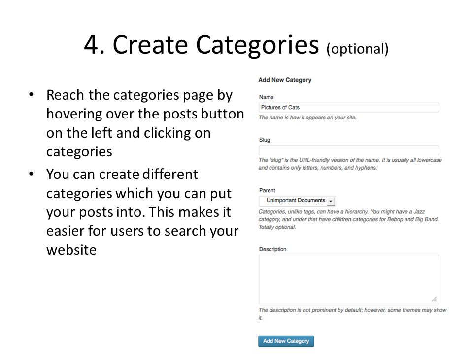 4. Create Categories (optional) Reach the categories page by hovering over the posts button on the left and clicking on categories You can create diff