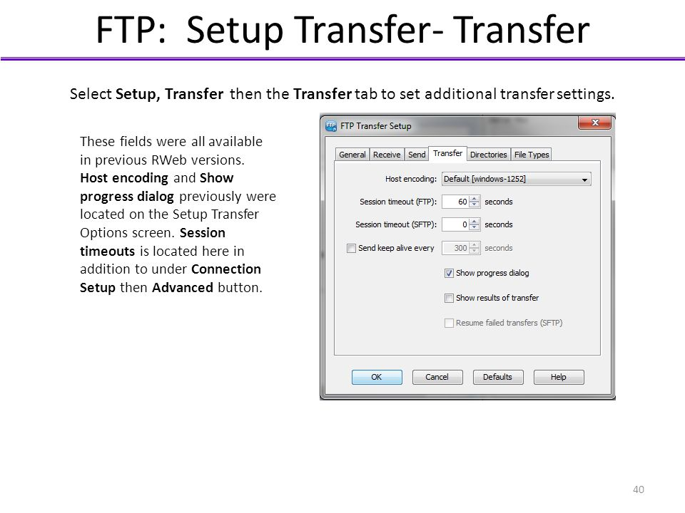 FTP: Setup Transfer- Transfer Select Setup, Transfer then the Transfer tab to set additional transfer settings. These fields were all available in pre