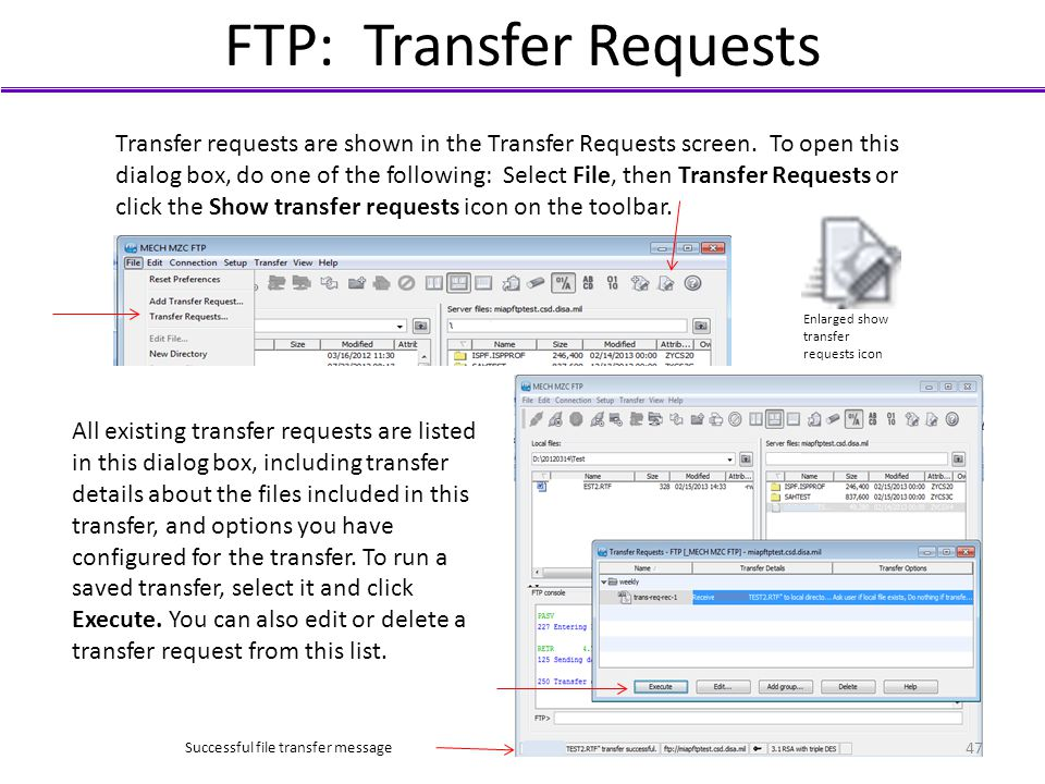 FTP: Transfer Requests Transfer requests are shown in the Transfer Requests screen. To open this dialog box, do one of the following: Select File, the