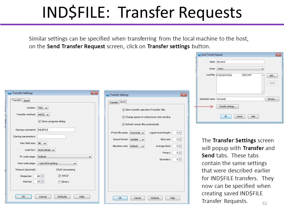 IND$FILE: Transfer Requests Similar settings can be specified when transferring from the local machine to the host, on the Send Transfer Request scree