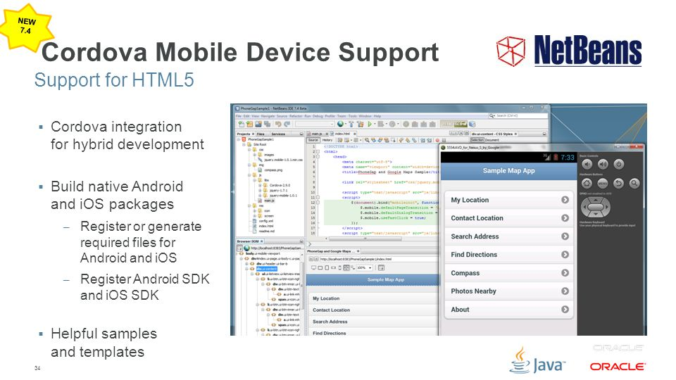 34 Cordova Mobile Device Support  Cordova integration for hybrid development  Build native Android and iOS packages – Register or generate required