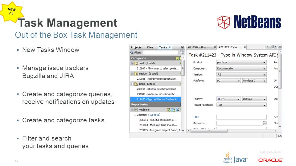 44 Task Management  New Tasks Window  Manage issue trackers Bugzilla and JIRA  Create and categorize queries, receive notifications on updates  Create and categorize tasks  Filter and search your tasks and queries Out of the Box Task Management NEW 7.4