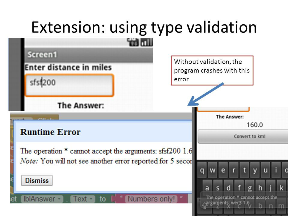 Extension: using type validation Without validation, the program crashes with this error