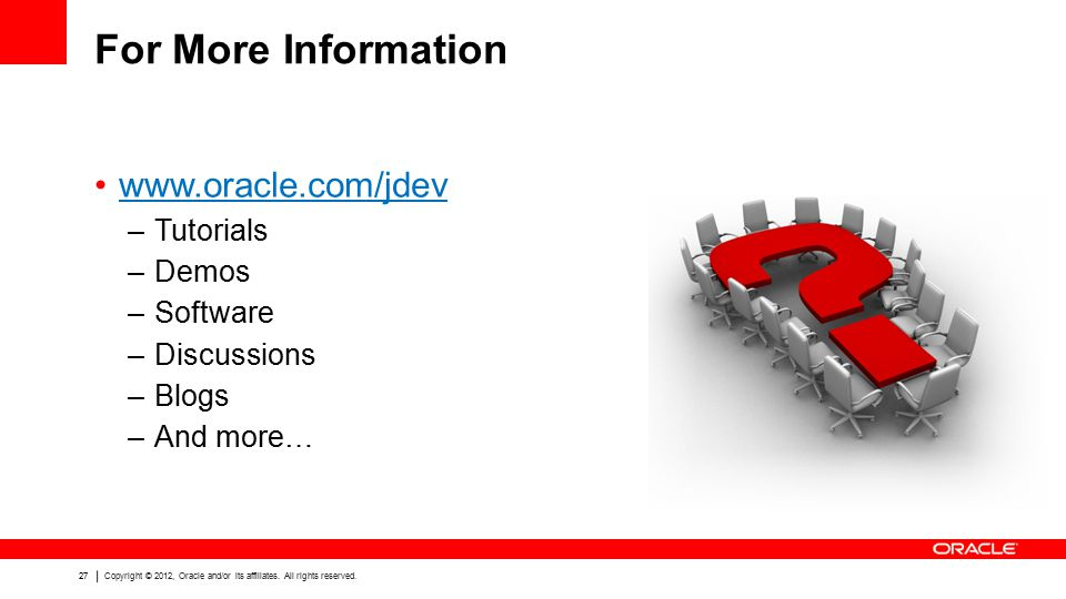 27 Copyright © 2012, Oracle and/or its affiliates.
