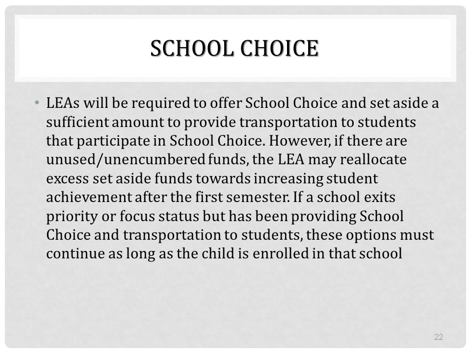 SCHOOL CHOICE LEAs will be required to offer School Choice and set aside a sufficient amount to provide transportation to students that participate in