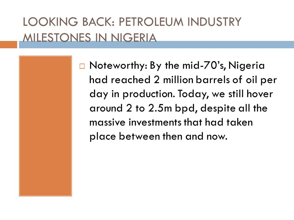THE PIB – A BACKGROUND  Shortly after President Olusegun Obasanjo assumed office in his first term, he set up a committee, called the Oil and Gas Industry Committee (OGIC), with a mandate to take a comprehensive look at Nigeria's oil and gas sector and offer better ways of managing the industry.