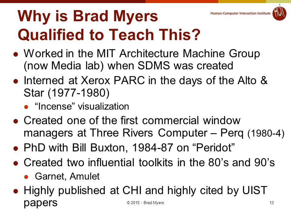 Why is Brad Myers Qualified to Teach This.