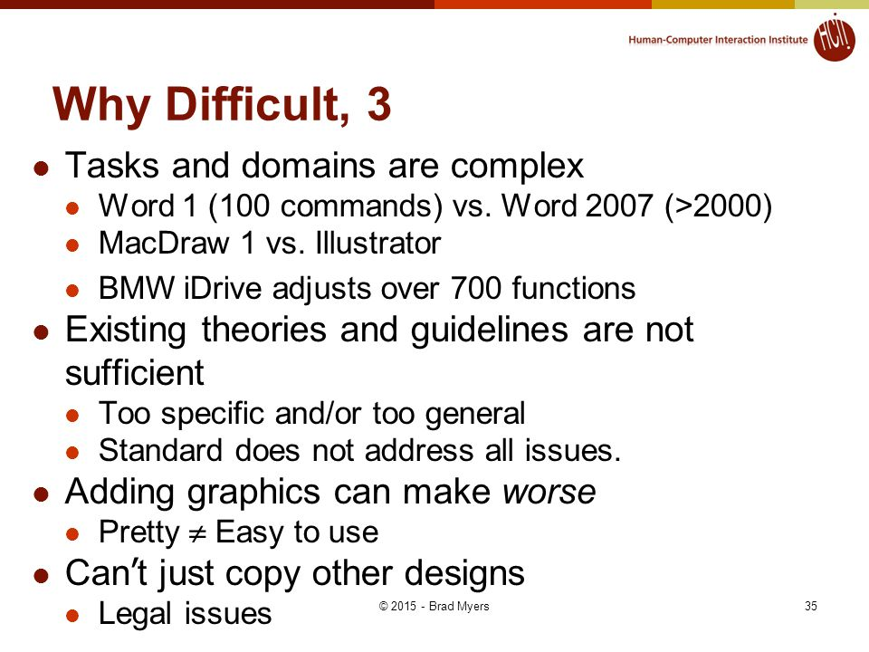 Why Difficult, 3 Tasks and domains are complex Word 1 (100 commands) vs.