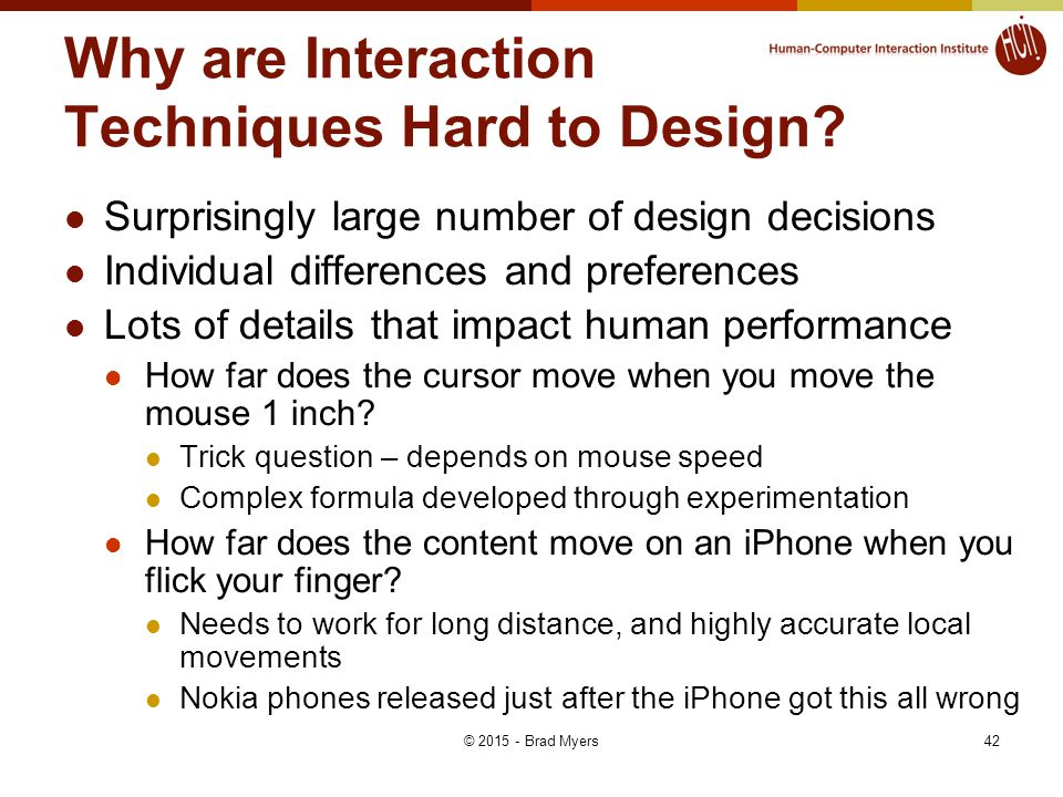 Why are Interaction Techniques Hard to Design.