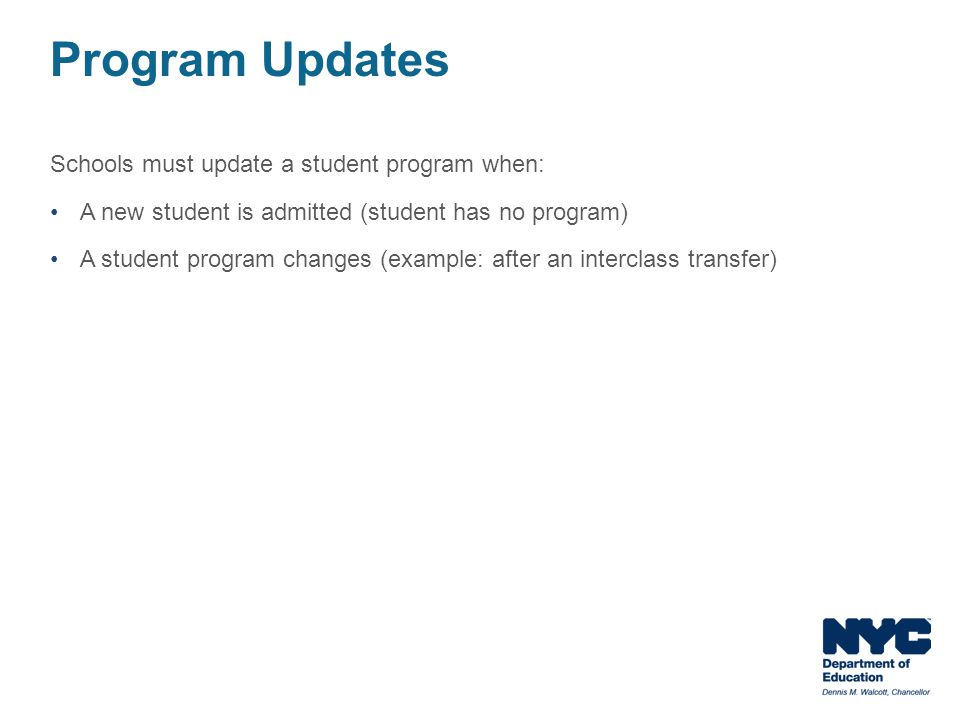 Schools must update a student program when: A new student is admitted (student has no program) A student program changes (example: after an interclass