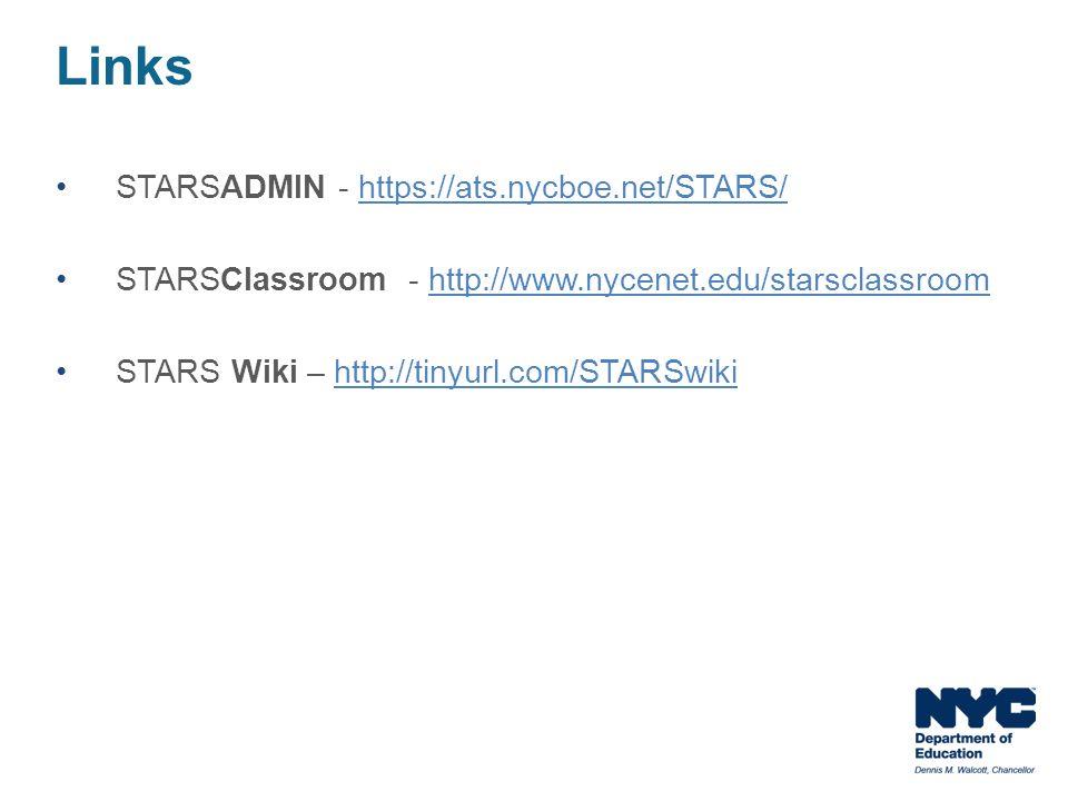 STARSADMIN - https://ats.nycboe.net/STARS/https://ats.nycboe.net/STARS/ STARSClassroom - http://www.nycenet.edu/starsclassroomhttp://www.nycenet.edu/s