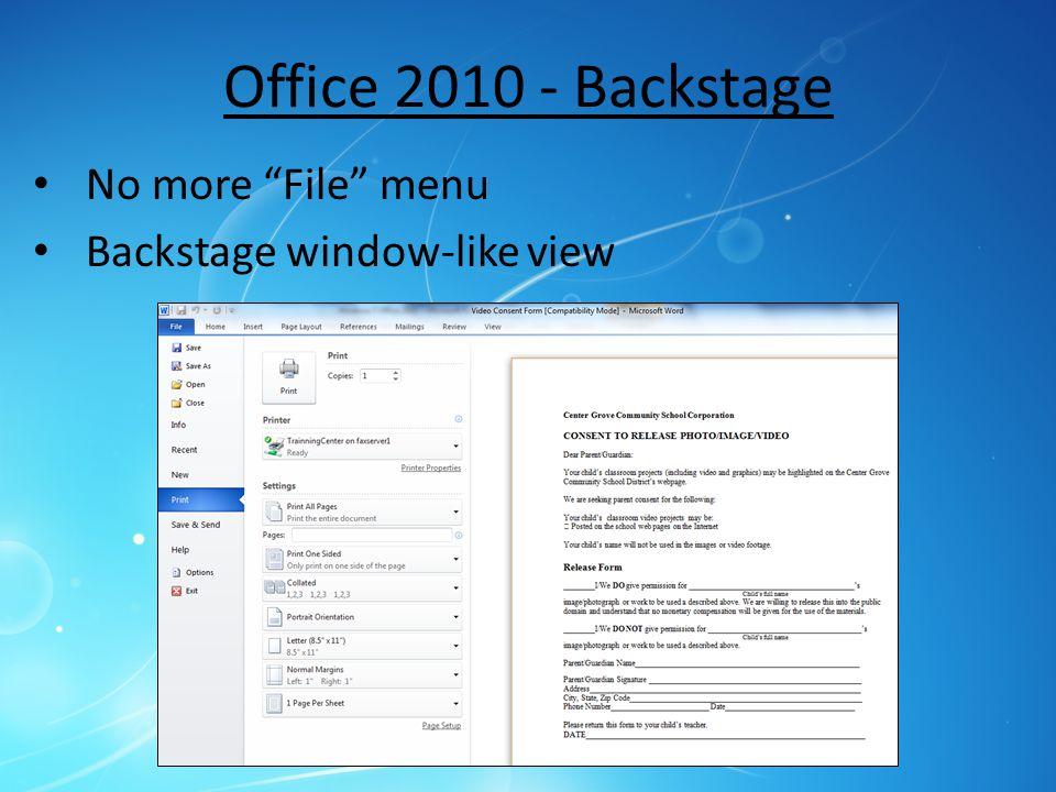 Office 2010 - Backstage No more File menu Backstage window-like view