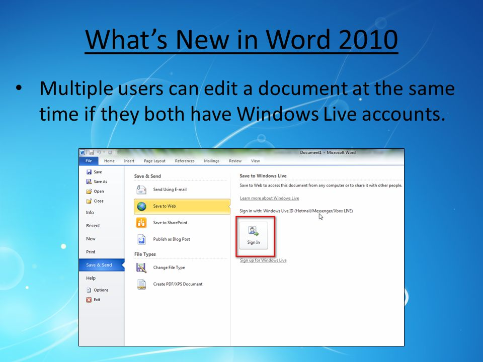 What's New in Word 2010 Multiple users can edit a document at the same time if they both have Windows Live accounts.