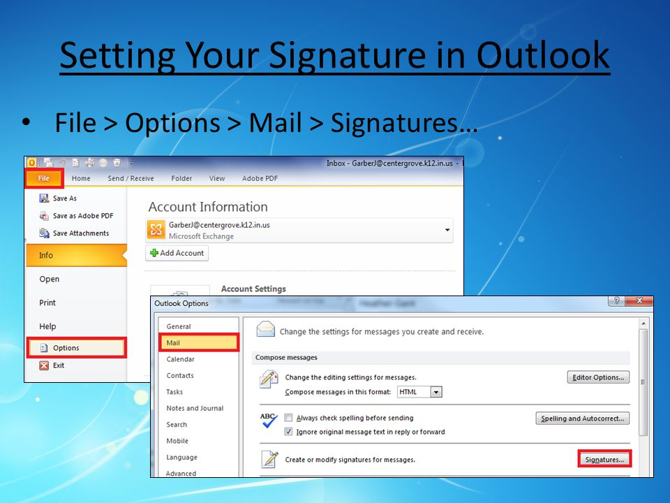 Setting Your Signature in Outlook File > Options > Mail > Signatures…