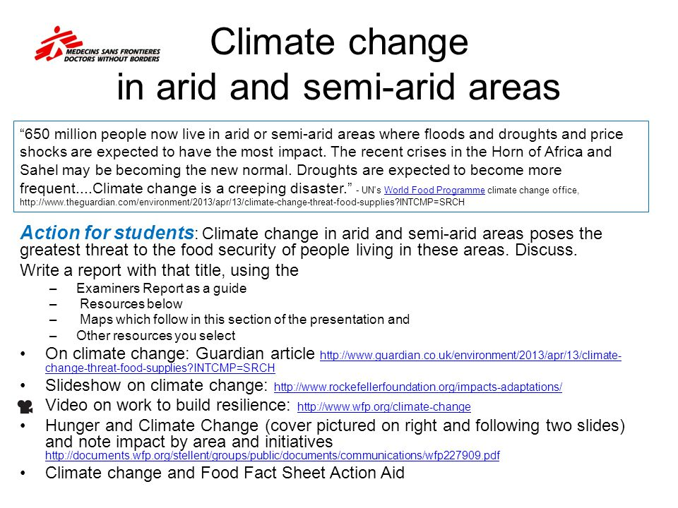 Climate change in arid and semi-arid areas Action for students : Climate change in arid and semi-arid areas poses the greatest threat to the food secu