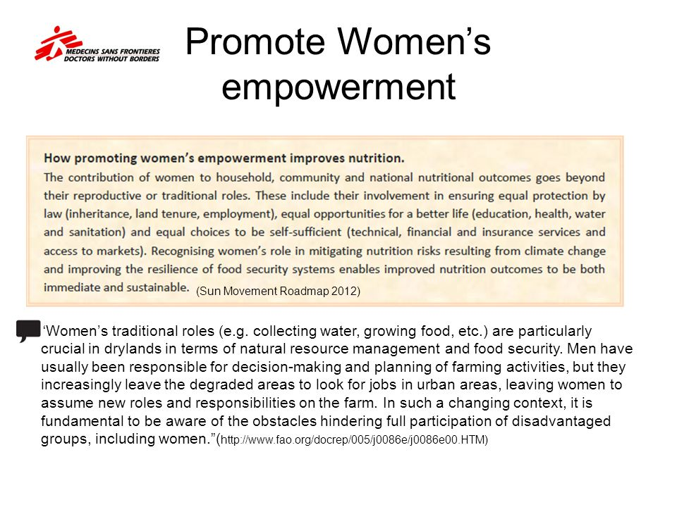 """Promote Women's empowerment """"Women's traditional roles (e.g. collecting water, growing food, etc.) are particularly crucial in drylands in terms of na"""