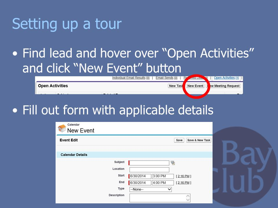 """Setting up a tour Find lead and hover over """"Open Activities"""" and click """"New Event"""" button Fill out form with applicable details"""