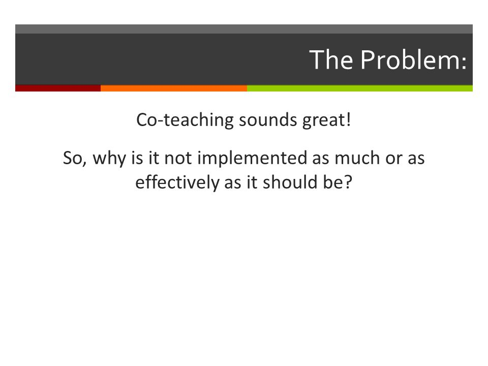 The Problem: Co-teaching sounds great.