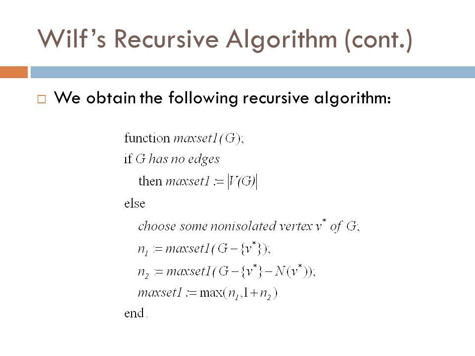 Wilf's Recursive Algorithm (cont.)  We obtain the following recursive algorithm:
