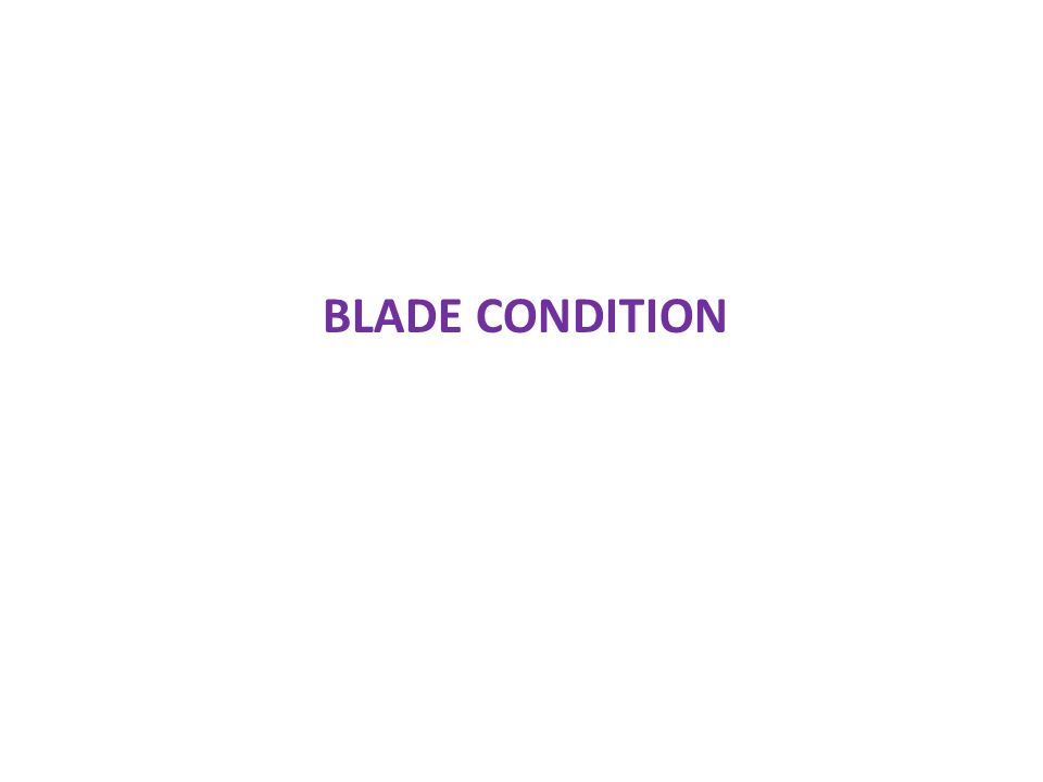 BLADE CONDITION