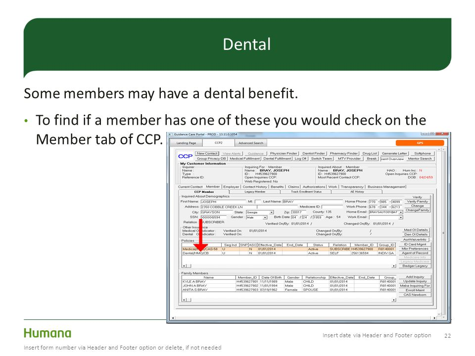Some members may have a dental benefit.