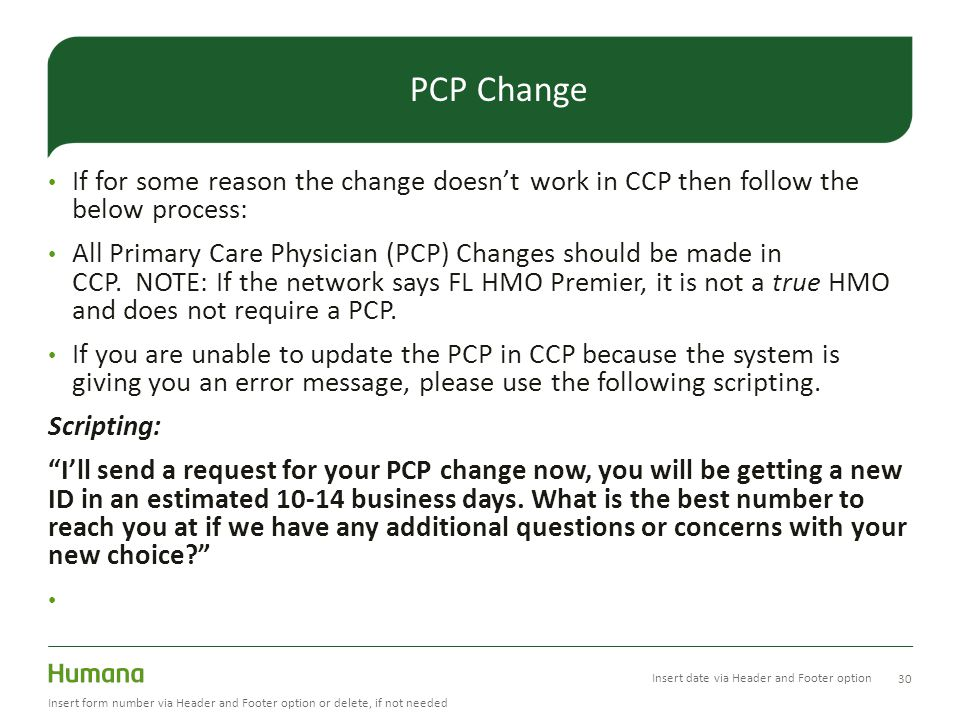 If for some reason the change doesn't work in CCP then follow the below process: All Primary Care Physician (PCP) Changes should be made in CCP.