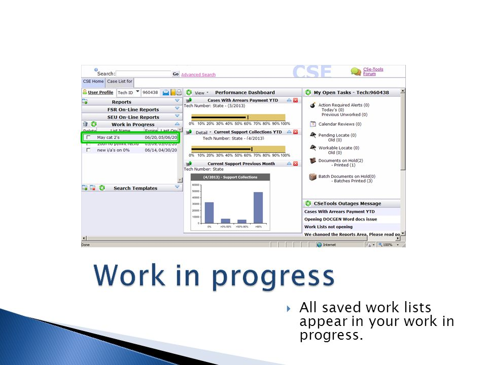 Work in progress  All saved work lists appear in your work in progress.