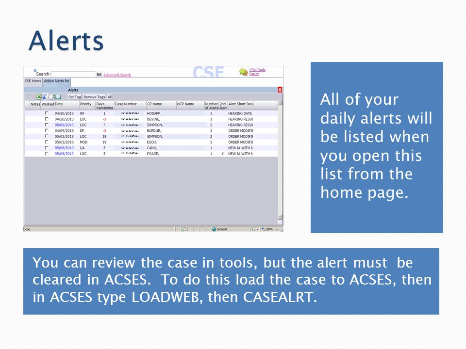 You can review the case in tools, but the alert must be cleared in ACSES. To do this load the case to ACSES, then in ACSES type LOADWEB, then CASEALRT