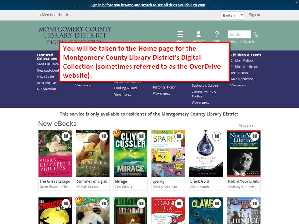 3 You will be taken to the Home page for the Montgomery County Library District's Digital Collection (sometimes referred to as the OverDrive website).
