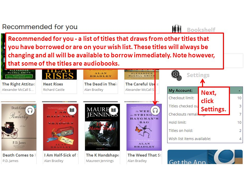51 Recommended for you - a list of titles that draws from other titles that you have borrowed or are on your wish list.