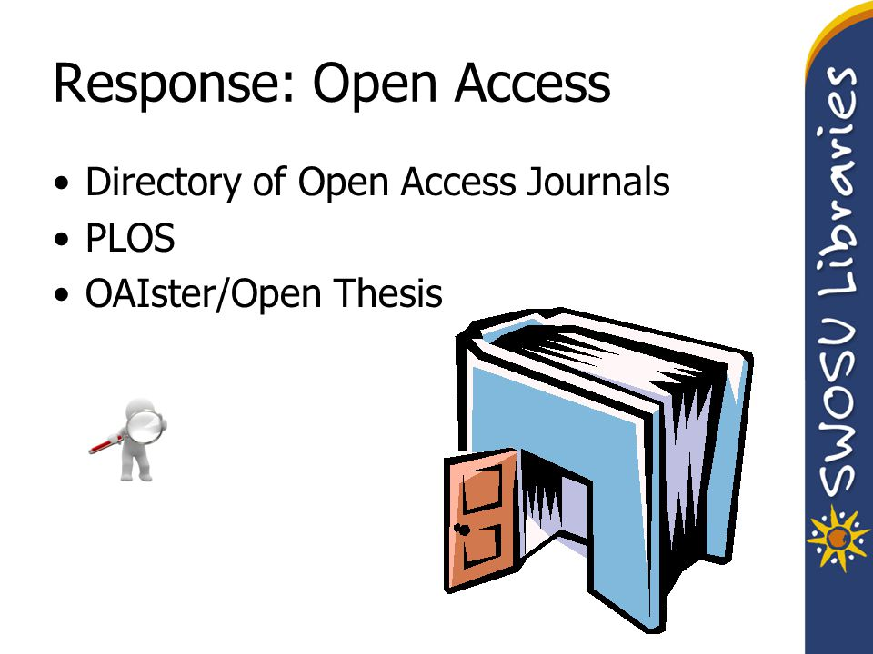Response: Open Access Directory of Open Access Journals PLOS OAIster/Open Thesis
