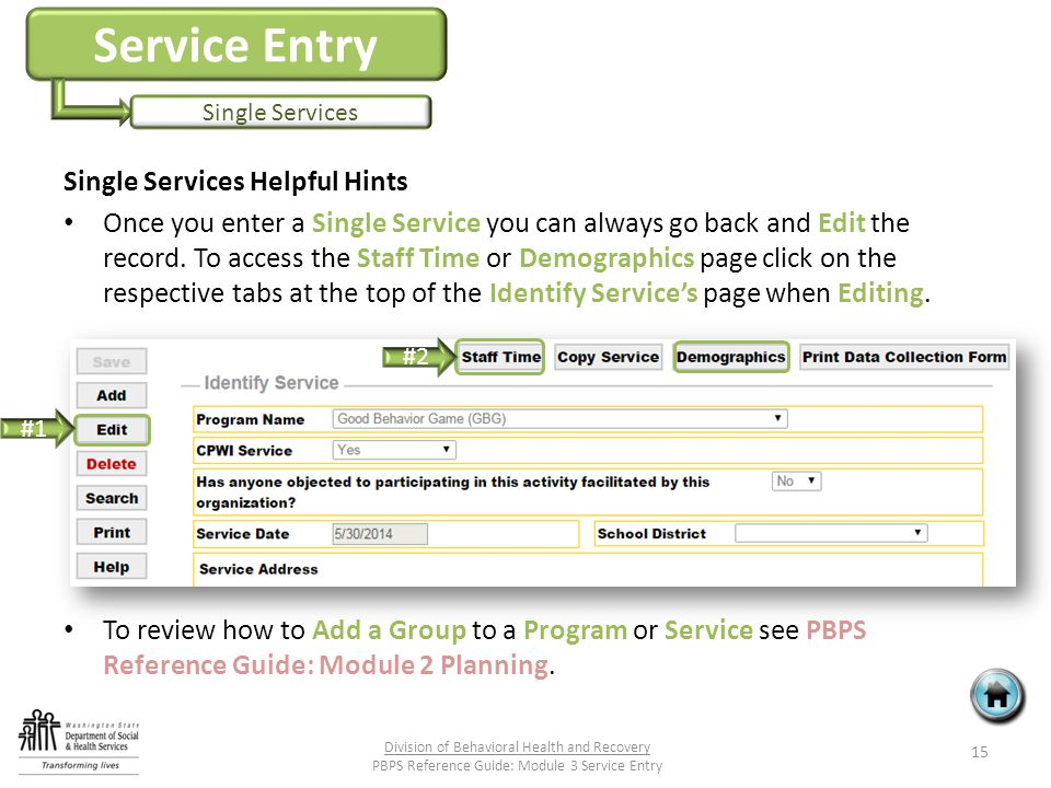 Service Entry Single Services Single Services Helpful Hints Once you enter a Single Service you can always go back and Edit the record.