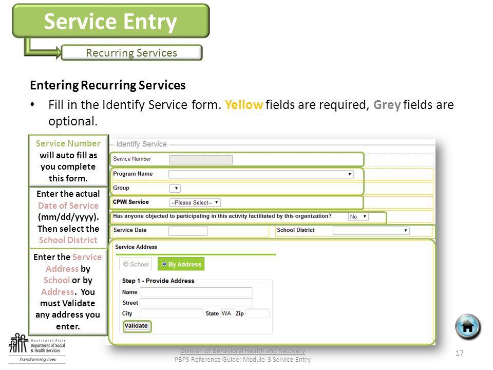 Service Entry Recurring Services Entering Recurring Services Fill in the Identify Service form.
