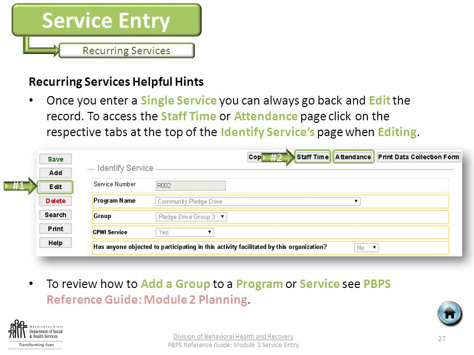 Service Entry Recurring Services Recurring Services Helpful Hints Once you enter a Single Service you can always go back and Edit the record.