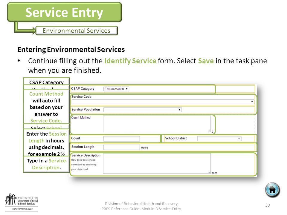 Service Entry Environmental Services Entering Environmental Services Continue filling out the Identify Service form.