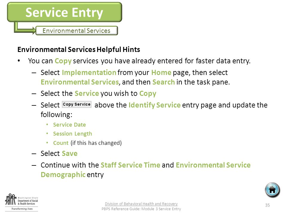 Service Entry Environmental Services Environmental Services Helpful Hints You can Copy services you have already entered for faster data entry.