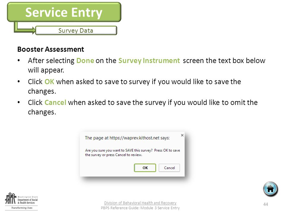 Service Entry Survey Data Booster Assessment After selecting Done on the Survey Instrument screen the text box below will appear.