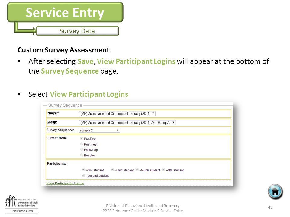 Service Entry Survey Data Custom Survey Assessment After selecting Save, View Participant Logins will appear at the bottom of the Survey Sequence page.