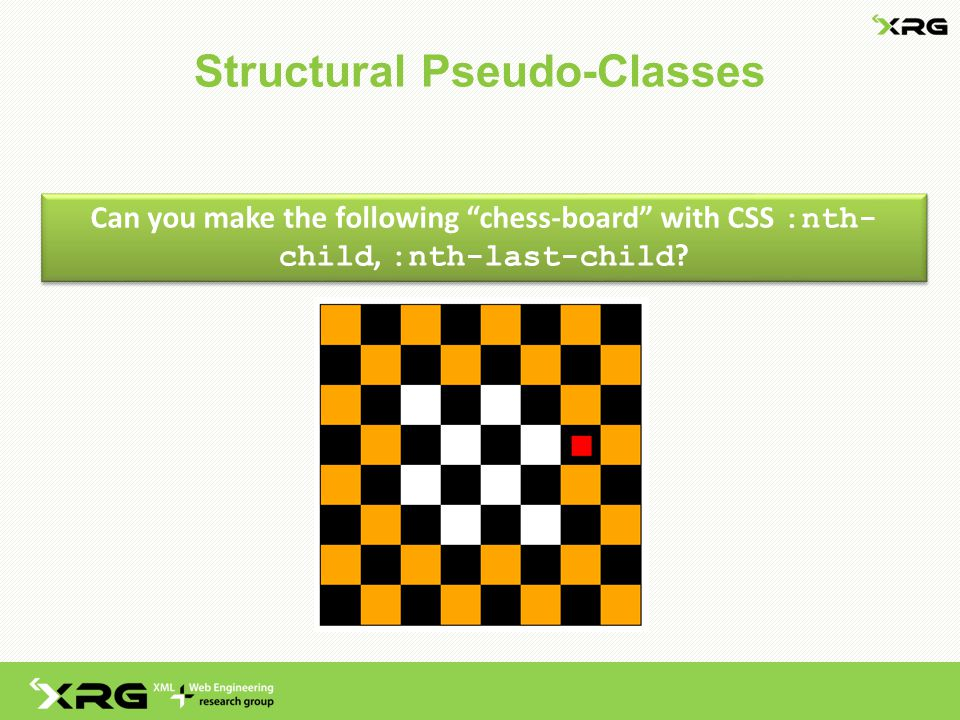 Structural Pseudo-Classes Can you make the following chess-board with CSS :nth- child, :nth-last-child