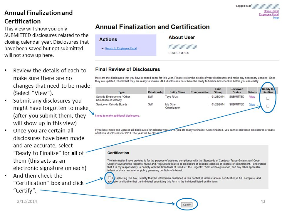 Annual Finalization and Certification This view will show you only SUBMITTED disclosures related to the closing calendar year. Disclosures that have b