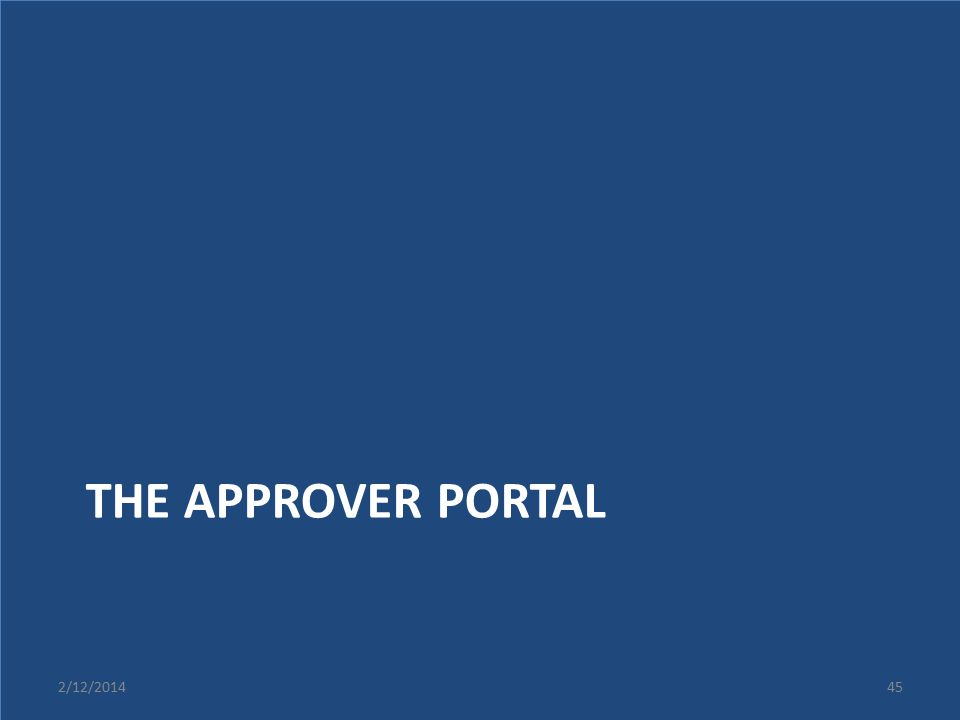THE APPROVER PORTAL 2/12/201445